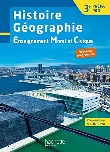 Histoire - Géographie - EMC 3e Prépa-Pro - Livre élève - Ed. 2017 par Éric Aujas, Isabelle Fira, Sylvain Perot, Alain Prost, Laurent Garbin, Nadine Mansard