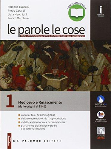 Le parole le cose. Con Antologgia Divina Commedia. Per le Scuole superiori. Con e-book. Con espansione online: 1