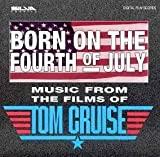 Born on the Fourth of July - Music from the Films of Tom Cruise (1994-10-19)