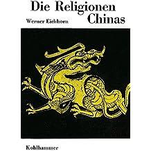 Die Religionen Chinas (Die Religionen der Menschheit)