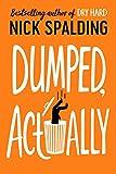 Dumped, Actually (English Edition)