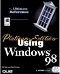 Using Microsoft Windows 98: Platinum...
