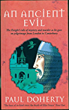 An Ancient Evil: The Knight's Tale of Mystery and Murder as He Goes on Pilgrimage from London to Canterbury (Canterbury Tales Mysteries Book 1)