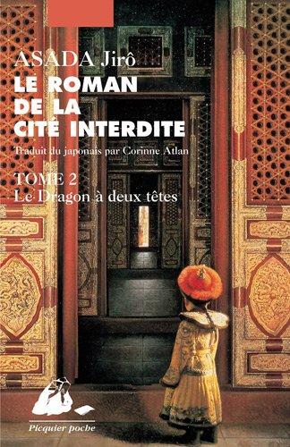 Le roman de la Cité interdite, Tome 2 : Le Dragon à deux têtes par Jirô Asada