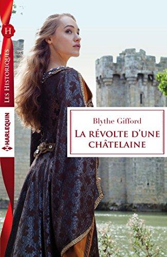 La révolte d'une châtelaine (Les Historiques) par Blythe Gifford
