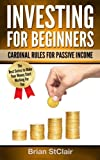 Investing for Beginners: Cardinal Rules for Passive Income (Investing, Investment, Stocks, Options)