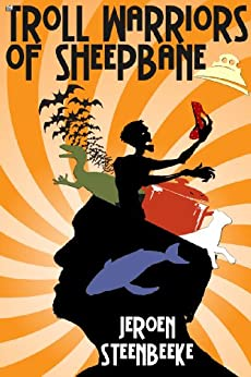 The Troll Warriors of Sheepbane (English Edition) de [Steenbeeke, Jeroen]