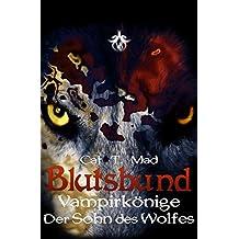 Blutsbund Vampirkönige 6: Der Sohn des Wolfes
