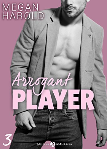 Arrogant Player - 3 par Megan Harold