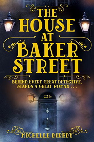 The House at Baker Street : A Mrs. Hudson and Mary Weston Investigation