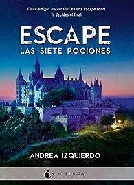 Escape: Las siete pociones par Andrea Izquierdo Fernández