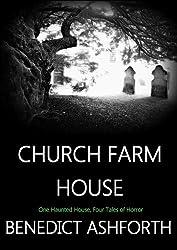 Church Farm House: A Haunted History