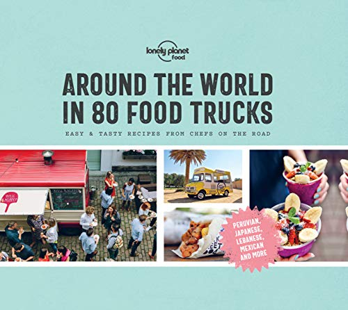 Around the World in 80 Food Trucks (Lonely Planet) (English Edition) - Fast-food-catering