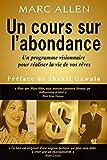 Telecharger Livres Un cours sur l abondance Un programme visionnaire pour realiser la vie de vos reves (PDF,EPUB,MOBI) gratuits en Francaise