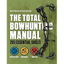 Total Bowhunter Manual: 261 Essential Skills (Field & Stream) (English Edition)