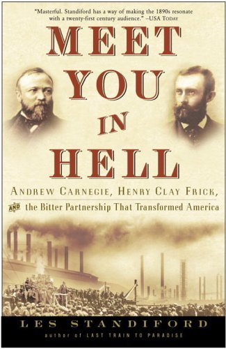 meet-you-in-hell-andrew-carnegie-henry-clay-frick-and-the-bitter-partnership-that-changed-america-by