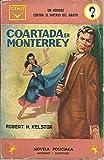 COARTADA EN MONTERREY. (UN HOMBRE CONTRA EL IMPERIO DEL HAMPA).