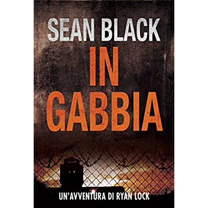 In Gabbia - Serie Di Ryan Lock 2