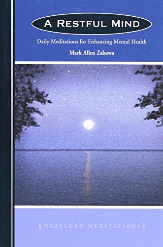 A Restful Mind: Daily Meditations for Enhancing Mental Health (Hazelden Meditations) by Zabawa, Mark Allen (May 1, 2010) Paperback