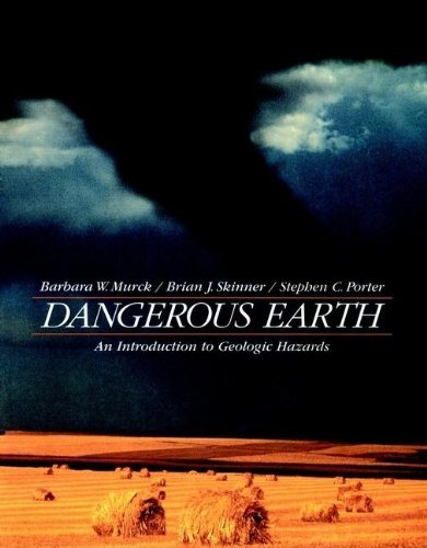 Dangerous Earth: An Introduction to Geologic Hazards by Barbara W. Murck (1996-10-21)