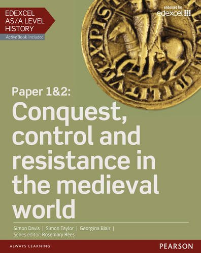 Edexcel AS/A Level History, Paper 1&2: Conquest, control and resistance in the medieval world Student Book + ActiveBook (Edexcel GCE History 2015)