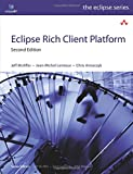 Eclipse Rich Client Platform (2nd Edition): Designing, Coding, and Packaging Java Applications (Eclipse (AddisonWesley)) (Eclipse Series)
