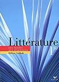 Littérature 1e : Des textes aux séquences by Hélène Sabbah (2005-05-18)