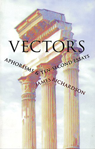 Vectors: Aphorisms & Ten-Second Essays