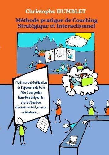 Méthode Pratique de Coaching Stratégique et Interactionnel