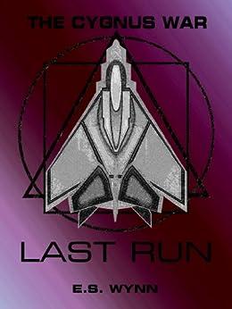 E.S. Wynn - The Cygnus War: Last Run Arc (#7)