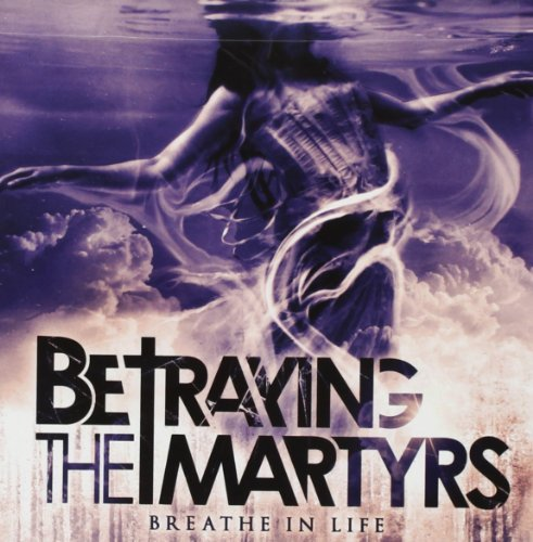 Breath in Life by BETRAYING THE MARTYRS (2011-09-20)