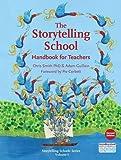 Storytelling School, The : Handbook for Teachers (Storytelling Schools)