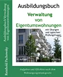 Ausbildungsbuch Verwaltung von Eigentumswohnungen (Immobilien-Ausbildungsbücher, Band 2)