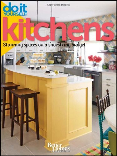 Better Homes and Gardens Do It Yourself: Kitchens: Stunning Spaces on a Shoestring Budget (Better Homes and Gardens Home)