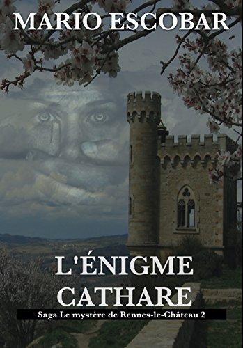 L'Énigme Cathare: Saga Le mystère de Rennes-le-Château par Mario Escobar