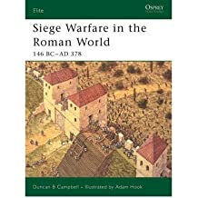 [( Siege Warfare in the Roman World: 146 BC-AD 378 )] [by: Duncan B. Campbell] [May-2005]