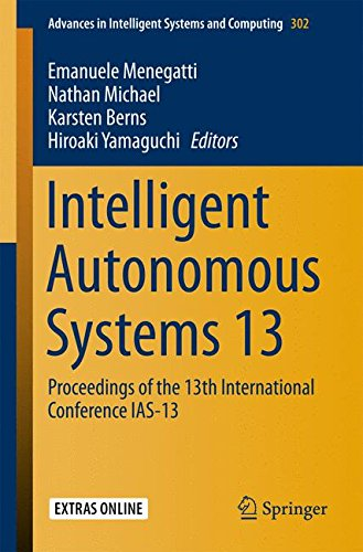 Intelligent Autonomous Systems 13: Proceedings of the 13th International Conference IAS-13 (Advances in Intelligent Systems and Computing)