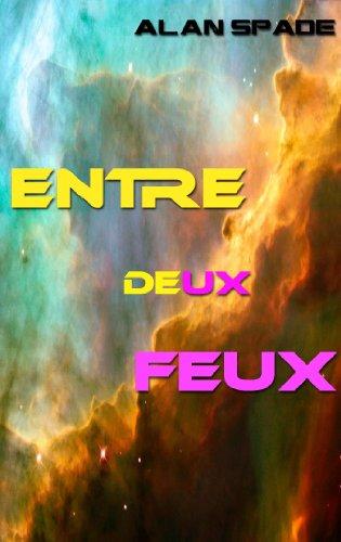 Entre deux feux (French Edition)