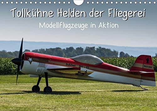 Tollkühne Helden der Fliegerei - Modellflugzeuge in Aktion (Wandkalender 2020 DIN A4 quer): Kleine und große Modellflugzeuge in Aktion (Monatskalender, 14 Seiten ) (CALVENDO Hobbys)