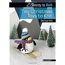 Twenty to Knit: Tiny Christmas Toys to Knit (Twenty to Make)