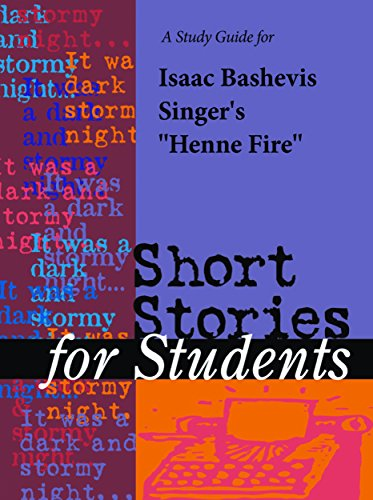a-study-guide-for-isaac-bashevis-singers-henne-fire-short-stories-for-students