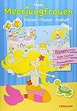 Mein Meerjungfrauen Sticker-Poster-Malheft: Riesenposter * Coole Sticker * Ausmalbilder