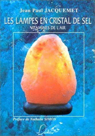 Les lampes en cristal de sel de Jean-Paul Jacquemet (27 septembre 1997) Broch