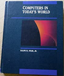 Computers in Today's World (Irwin Series in Information and Decision Sciences)