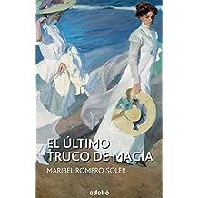 El ??ltimo truco de magia (Spanish Edition) by Maribel Romero Soler (2016-04-25)