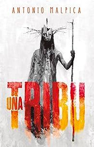 Una tribu par Antonio Malpica