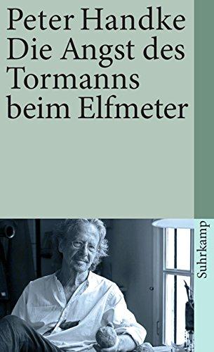 Die Angst des Tormanns beim Elfmeter: Erzählung (suhrkamp taschenbuch)