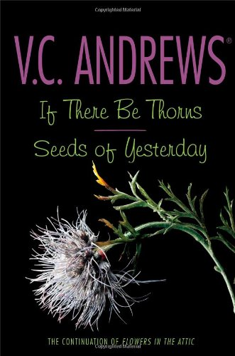 If There Be Thorns/Seeds of Yesterday (Dollanganger Series)
