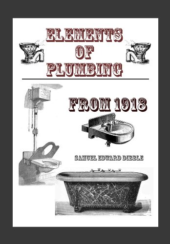 ELEMENTS OF PLUMBING from 1918 [New Illustrations] (English Edition)