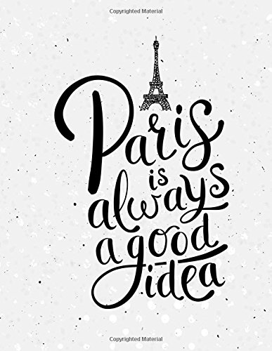 Paris Is Always A Good Idea: : 2017-2018 Two Year DATED Monthly Planner-8.5x11 Desktop Size-2 Page Monthly Spread-Organize (Covey Terminkalender)